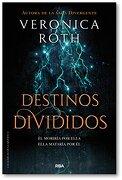 Destinos Divididos - Veronica Roth - Rba Molino