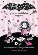 Isadora Moon y las Manualidades Mágicas - Harriet Muncaster - Alfaguara Infantil