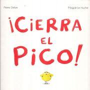 Cierra el Pico! (Novedad) - Pierre Dela - Cidcli