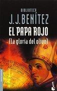 El Papa Rojo (la Gloria del Olivo) - J. J. Benítez - Booket