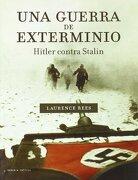 Una Guerra de Exterminio - Laurence Rees - Crítica