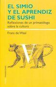 El Simio y el Aprendiz de Sushi - Frans De Waal - Paidos