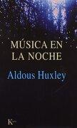 Musica en la Noche - Aldous Huxley - Kairos