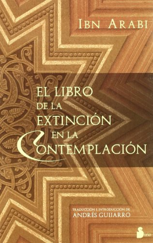 Libro de la extincion en la contemplacion, el (2007); ibn arabi