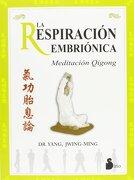 La Respiracion Embrionica - Jwing-Ming Yang - Sirio