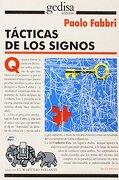 Tacticas de los Signos: Ensayos de Semiotica - Paolo Fabri - GEDISA