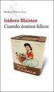 Cuando Eramos Felices - Isidoro Blaisten - Editorial Seix Barral