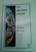 Un Mundo Feliz - Aldous Huxley - La Mancha Pub