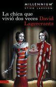 La Chica que Vivió dos Veces: Serie Millenium 6 - David Lagercrantz - Destino