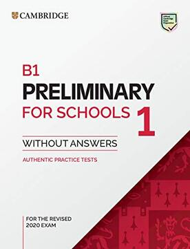 portada B1 Preliminary for Schools 1 for the Revised 2020 Exam Student's Book Without Answers: Authentic Practice Tests (Pet Practice Tests) (libro en Inglés)