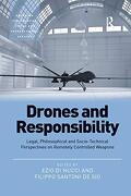 Drones and Responsibility: Legal, Philosophical and Socio-Technical Perspectives on Remotely Controlled Weapons (Emerging Technologies, Ethics and International Affairs) (libro en Inglés)