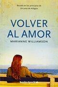 Volver al Amor - Marianne Williamson - Books4Pocket