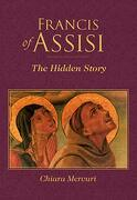 Francis of Assisi: The Hidden Story (libro en Inglés)