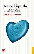 Amor Líquido: Acerca de la Fragilidad de los Vínculos Humanos - Zygmunt Bauman - FONDO CULT