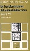 Historia Universal las Transformaciones del Mundo Mediterraneo - Siglos Iii-Viii Volumen 9 - Franz Georg Maier - Siglo Xxi