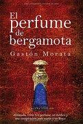 El Perfume de Bergamota - Gaston Morata - Almuzara