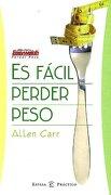 Es Facil Perder Peso - Allen Carr - Espasa Libros, S.L.U.