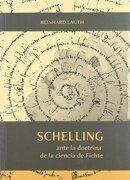 Schelling Ante la Doctrina de la Ciencia de Fichte - Reinhard Lauth - Servicio De Publicaciones Y Divulgación Científica De La Universidad De Málaga