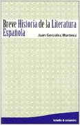 Breve Historia de la Literatura Española - Juan González Martínez - Octaedro