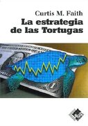 La Estrategia de las Tortugas - Curtis M. Faith - Valor Editions De España