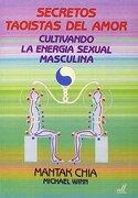 Secretos Taoistas del Amor - Mantak Chia,Winn Michael - Equipo Difusor Del Libro, S.L.
