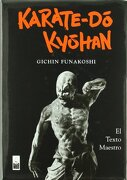 Karate-Do Kyohan: El Texto Maestro - Gichin Funakoshi - Dojo Ediciones