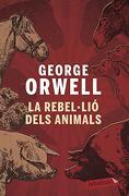 La Rebel·Lió Dels Animals - George Orwell - Labutxaca