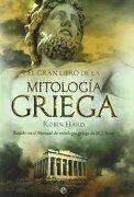 El Gran Libro de la Mitología Griega: Basado en el Manual de Mitología Griega de h. J. Rose - Robin Hard - La Esfera De Los Libros