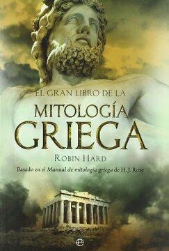 portada El Gran Libro de la Mitología Griega: Basado en el Manual de Mitología Griega de h. J. Rose