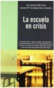 La Escuela en Crisis - José Vicente Peña Calvo,Carmen María Fernández García - Octaedro