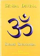 Senda Divina - Swami Sivananda - Ediciones Libreria Argentina