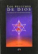 Los Peluches de Dios: El Renacer de la Conciencia Crística - Francisco José Ortega Estrella - Uno Editorial