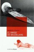 El Amigo de Baudelaire - Andrés Rivera - Veintisiete Letras
