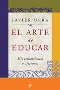 El Arte de Educar - Javier Urra - La Esfera De Los Libros