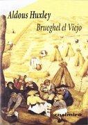 Brueghel, el Viejo - Aldous Huxley - Casimiro Libros