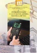 Introducción a la Calculadora Gráfica hp 50g - Juan Carlos González Rodríguez,Pedro González Rodelas - Universidad De Granada