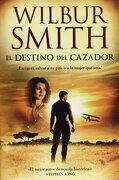 El Destino Del Cazador - Wilbur Smith - Duomo Ediciones