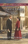 Last Chance Wife (Love Inspired Historical) (libro en Inglés) - Janette Foreman - Love Inspired Historicals