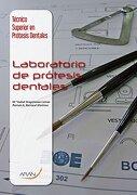Técnico Superior en Prótesis Dentales: Laboratorio de Prótesis Dentales - María Isabel Aragoneses Lamas,Román A. Barrocal Martínez - Aran Ediciones, S.A.
