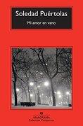 Mi Amor en Vano - Soledad Puértolas - Anagrama