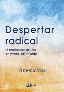 Despertar Radical: El Resplandor del ser en Medio del Mundo - Amoda Maa Jeevan - Gaia Ediciones