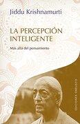 La Percepcion Inteligente - Jiddu Krishnamurti - Obelisco