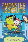 Crash! Bang! Boo! (2) (Junior Monster Scouts) (libro en Inglés)
