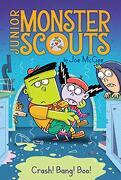 Crash! Bang! Boo! (Junior Monster Scouts) (libro en Inglés)