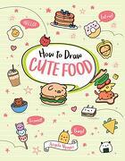 How to Draw Cute Food (libro en Inglés)