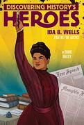 Ida b. Wells: Discovering History's Heroes (Jeter Publishing) (libro en Inglés)