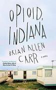 Opioid, Indiana (libro en Inglés)