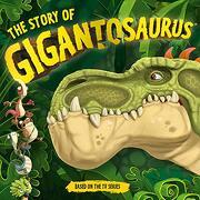 The Story of Gigantosaurus (libro en Inglés)