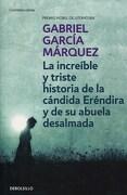 La Increible y Triste Historia de la Candida Erendira y de su Abuela Desalmada - Gabriel Garcia Marquez - Debolsillo