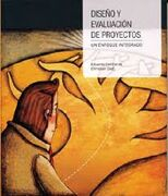 Diseño y Evaluacion de Proyectos. Un Enfoque Integrado - Contreras, Eduardo Y Diez, Christian - Jc Saenz Editor
